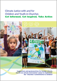 Climate Justice with and for Children and Youth in Churches Get Informed, Get Inspired, Take Action