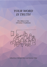 Your Word is Truth: The Bible in Ten Christian Traditions