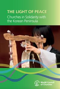 El Consejo Mundial de Iglesias publica La luz de la paz: las iglesias en solidaridad con la península de Corea